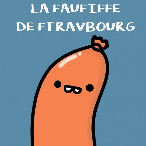 LA FAUFIFFE DE FTRAVBOURG